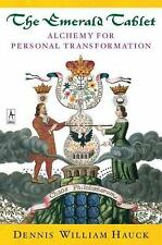 The Emerald Tablet: Alchemy for Personal Transformation Dennis Hauck Pbk 1999