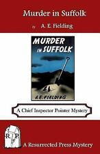 Murder in Suffolk : A Chief Inspector Pointer Mystery by A. E. Fielding.