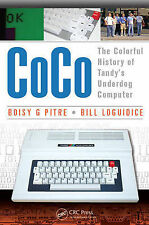 CoCo: The Colorful History of Tandy's Underdog Computer by Bill Loguidice,...