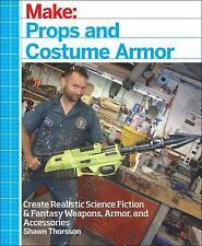 Props and Costume Armor : Create Realistic Science Fiction and Fantasy...