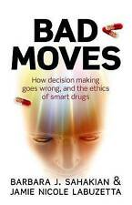 Bad Moves: How decision making goes wrong, and the ethics of smart drugs, Good C