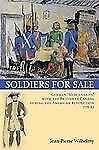 """Soldiers for Sale : German """"Mercenaries"""" with the British in Canada during..."""
