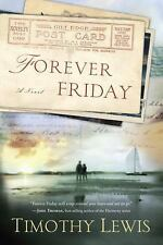 Forever Friday : A Novel by Timothy Lewis (2013, Paperback)