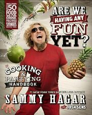 Are We Having Any Fun Yet? The Cooking by Sammy Hagar (Hardcover) FREE SHIPPING