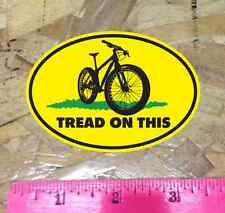 """OVAL Tread On This MTB Mountain Bike decal tea party 3-1/2"""""""
