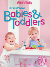 """Fresh Food for Babies and Toddlers (""""Australian Women's Weekly""""), 1863966242, Ve"""