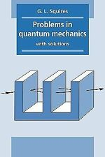 Problems in Quantum Mechanics : With Solutions by G. L. Squires (1995,...