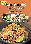 Asian Noodles and Snacks: Easy, Delicious, and Fun (Learn to Cook Series)