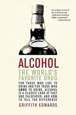 Alcohol : The World's Favorite Drug by Griffith Edwards (2003, Paperback)