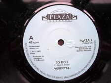"VENDETTA-SO DO I /ONE STEP AT A TIME-UK Plaza 7"" 1983-Excellent"