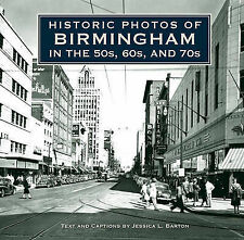 Historic Photos of Birmingham in the 50s, 60s, and 70s by Turner Publishing...