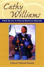 Cathy Williams: From Slave to Buffalo Soldier (Great novels and memoir-ExLibrary