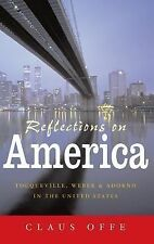Reflections on America : Tocqueville, Weber and Adorno in the United States...