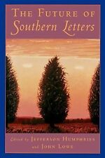 The Future of Southern Letters (1996, Paperback)