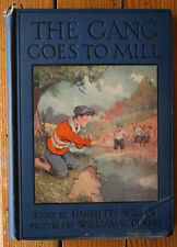 The Gang Goes to the Mill by Harriette Wilbur 1924 Illustrated by William Clarke