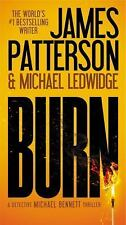 Michael Bennett: Burn by James Patterson and Michael Ledwidge (2015, Paperback)