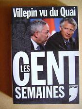 Homme politique Dominique de Villepin vu du quai les cents semaines /C4