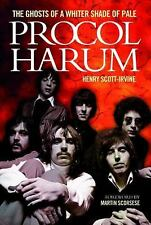 Procol Harum : The Ghosts of a Whiter Shade of Pale by Henry Scott-Irvine...