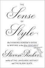 The Sense of Style: The Thinking Person's Guide by Steven Pinker (Hardcover)