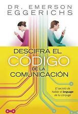 Descifra el Codigo de la Comunicacion by Emerson Eggerichs (2007, Paperback, U-G