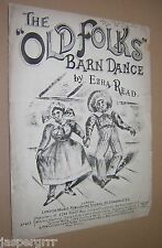 c1900. THE OLD FOLKS BARN DANCE. EZRA READ. ORIGINAL SHEET MUSIC SCORE