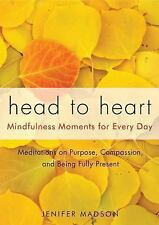 Head to Heart : Mindfulness Moments for Every Day by Jenifer Madson (Paperback)