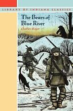 Library of Indiana Classics: The Bears of Blue River by Charles Major (1984,...