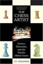 The Chess Artist : Genius, Obsession, and the World's Oldest Game by J. C....