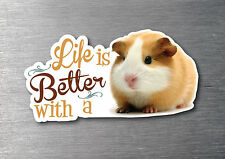 Lifes better with a Guinea Pig sticker 7 yr water & fade proof vinyl breed
