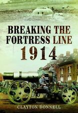 Breaking the Fortress Line 1914, Clayton Donnell