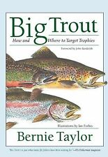 Big Trout: How and Where to Target Trophies Taylor, Bernie