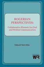 Rogerian Perspectives : Collaborative Rhetoric for Oral and Written...