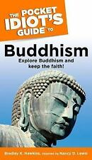 The Pocket Idiot's Guide to Buddhism Hawkins, Bradley K., Lewis, Nancy D., Lewi