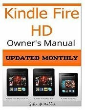 Kindle Fire HD Owner?s Manual : Discover the Secrets of Your Tablet by John...