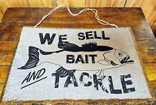 WE SELL BAIT AND TACKLE BIG FISH FISHING SUPPLIES ZINC METAL SIGN ROPE HANGER