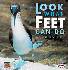 Look What Feet Can Do (Look What Animlas Can Do),D M Souza,New Book mon000001318