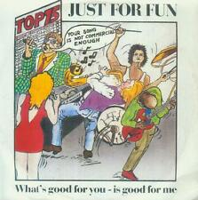"""7"""" Just For Fun/What´s Good For You Is Good For Me (D)"""