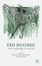 Ted Hughes: from Cambridge to Collected (2013, Paperback)