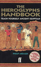 The Hieroglyphs Handbook: Teach Yourself Ancient Egyptian by Philip Ardagh...