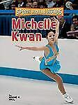 Michelle Kwan (Sports Heroes and Legends) (Sports Heroes & Legends)