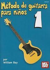 Metodo de Guitarra para Ninos 1 by William Bay (2012, Book, Other)