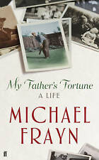 My Father's Fortune: A Life,Frayn, Michael,New Book mon0000015294
