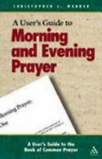 Us Guide to the Book of Common Prayer Morning and Eveni: Morning and Evening...