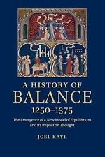 A History of Balance, 1250–1375 : The Emergence of a New Model of...