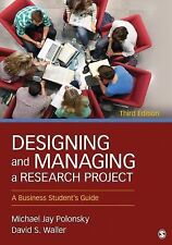 Designing and Managing a Research Project : A Business Student's Guide by...