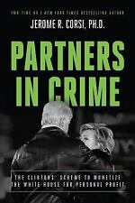 Partners in Crime : The Clintons' Scheme to Monetize the White House for...