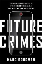 Future Crimes: Everything Is Connected, Everyone Is Vulnerable and Wha-ExLibrary