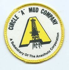 Circle A Mud Company a subsidary of Anschutz advertising patch 3 in dia #507