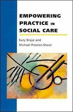 Empowering Practice in Social Care by Michael Preston-Shoot, Suzy Braye...