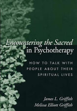 Encountering the Sacred in Psychotherapy: How to Talk with People About Their...